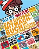 Wo ist Walter  Das gro  e Mitmachbuch mit echten Herausforderungen