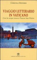 Viaggio letterario in Vaticano  Con la vespa rossa a Piazza San Pietro
