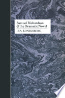 Samuel Richardson and the Dramatic Novel