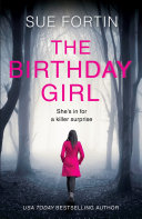 The Birthday Girl  The gripping new release from the author of the psychological suspense bestseller THE GIRL WHO LIED
