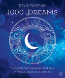 1000 Dreams Understanding And Interpreting Your Dreams