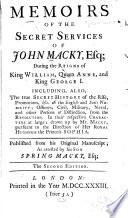 Memoirs Of The Secret Services Of John Macky Esq