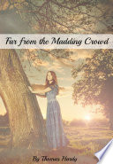 Far from the Madding Crowd  Annotated