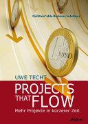 Projects that Flow  Mehr Projekte in k  rzerer Zeit