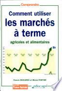Comment utiliser les march  s    terme agricoles et alimentaires