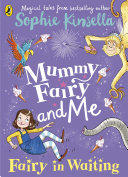 Mummy Fairy And Me: Fairy In Waiting : town called cherrywood. i have...