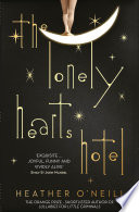 The Lonely Hearts Hotel by Heather O'Neill