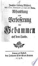 Joachim Ludwig Müllers, ... Abhandlung von Verbesserung der Hebammen auf dem Lande