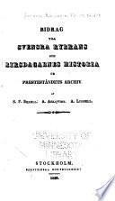 Bidrag till Svenska kyrkans och Riksdagarnes historia ur Presteståndets archiv