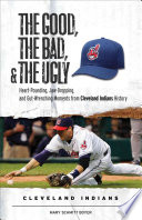 The Good  the Bad    the Ugly  Cleveland Indians
