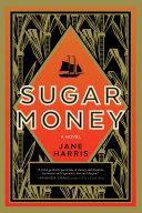 Sugar Money by Jane Harris