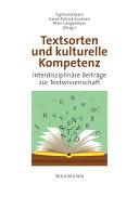 Textsorten und kulturelle Kompetenz/Genre and Cultural Competence. Interdisziplinäre Beiträge zur Textwissenschaft/An Interdisciplinary Approach to the Study of Text