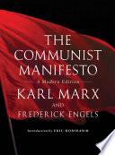 The Communist Manifesto: A Modern Edition by Karl Marx
