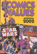 Comics Values Annual 2002 : 100,000 classic and contemporary comics and more than...