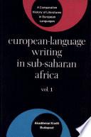 European-language Writing in Sub-Saharan Africa