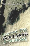 Surviving Toxic Black Mold Syndrome