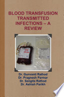 BLOOD TRANSFUSION TRANSMITTED INFECTIONS     A REVIEW
