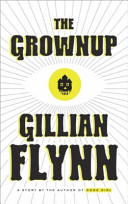 The Grownup  A Gillian Flynn Short