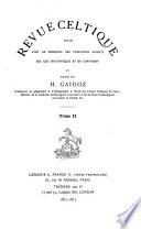 Revue celtique publiee avec le concours des principaux savants des iles britanniques et du continent