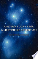 Under a Lucky Star   A Lifetime of Adventure