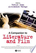 A Companion To Literature And Film : world literature, film, and the complex theoretical relationship...