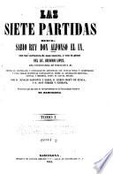 Las siete partidas del rey Don Alfonso el IX  con las variantes de mas inter  s  y con la glosa
