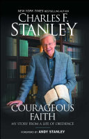 Courageous Faith : years of his life, he is ready to...
