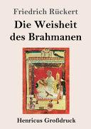 Die Weisheit Des Brahmanen Gro Druck