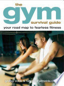 The Gym Survival Guide
