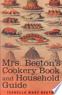 Mrs Beeton S Cookery Book And Household Guide
