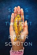 Souls In The Twilight : begin to wander in the twilight, seeking...