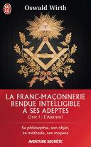 La Franc ma  onnerie rendue intelligible    ses adeptes  Livre 1    l Apprenti