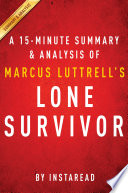 Lone Survivor by Marcus Luttrell   A 15 minute Summary   Analysis