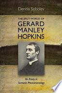The Split World of Gerard Manley Hopkins