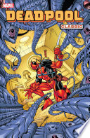 Deadpool Classic : adventures of all time, the truth...