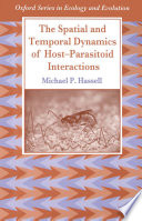 The Spatial and Temporal Dynamics of Host Parasitoid Interactions