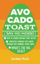 Avocado Toast Say No More
