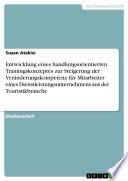 Entwicklung eines handlungsorientierten Trainingskonzeptes zur Steigerung der Veränderungskompetenz für Mitarbeiter eines Dienstleistungsunternehmens aus der Touristikbranche