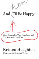 And THEN I'll Be Happy!