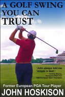 A Golf Swing You Can Trust