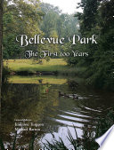 Bellevue Park The First 100 Years