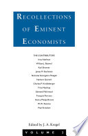 Recollections of Eminent Economists In Which They Recollect Aspects Of Their