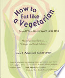 How to Eat Like a Vegetarian Even If You Never Want to be One