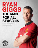 Ryan Giggs  The Man For All Seasons