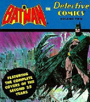Bat Man in Detective Comics  Featuring the complete covers of the second 25 years  issues 301 600  Mar  1962 May 1989