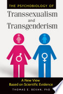 The Psychobiology of Transsexualism and Transgenderism  A New View Based on Scientific Evidence