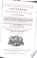 Dictionnaire universel François et Latin, contenant la signification et la définition [...]
