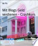 Mit Blogs Geld verdienen   Crashkurs