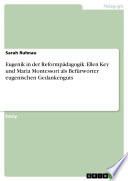 Eugenik in der Reformpädagogik. Ellen Key und Maria Montessori als Befürworter eugenischen Gedankenguts