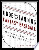 Understanding Fantasy Baseball   No Longer Just for Nerds